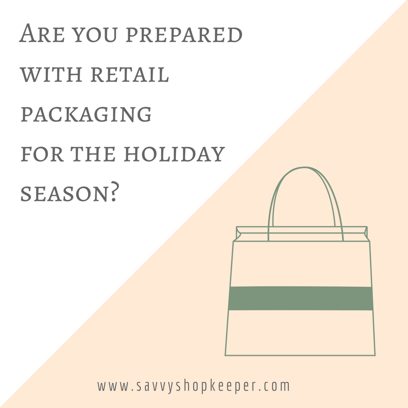 Are you prepared with retail packaging for the holiday season?