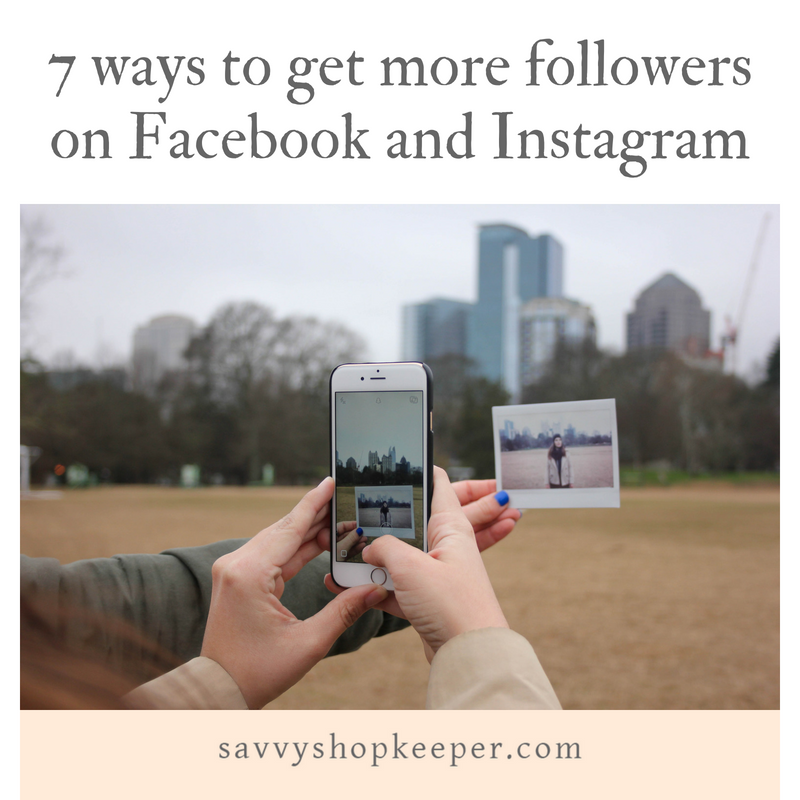 7 Ways to Get More Followers on Facebook and Instagram