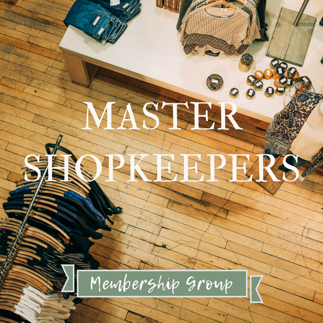 Master Shopkeepers Membership Group {for Brick & Mortar store owners}