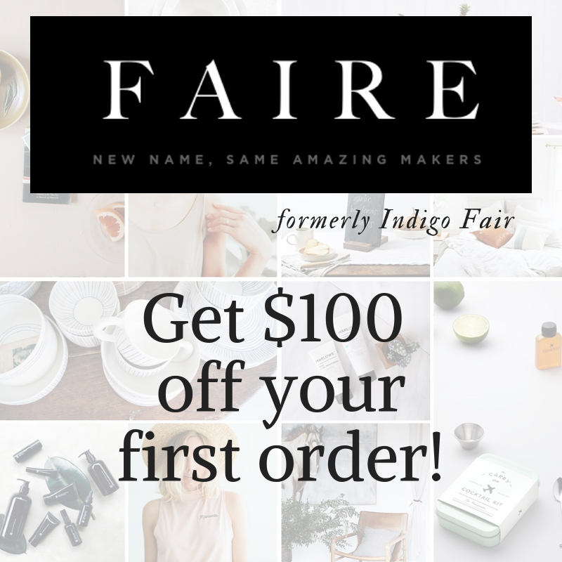 RETAILERS:  Get $100 off your first Faire order (formerly Indigo Fair)