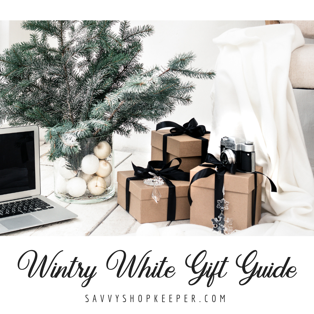 Savvy Shopkeepers Wintry White Gift Guide