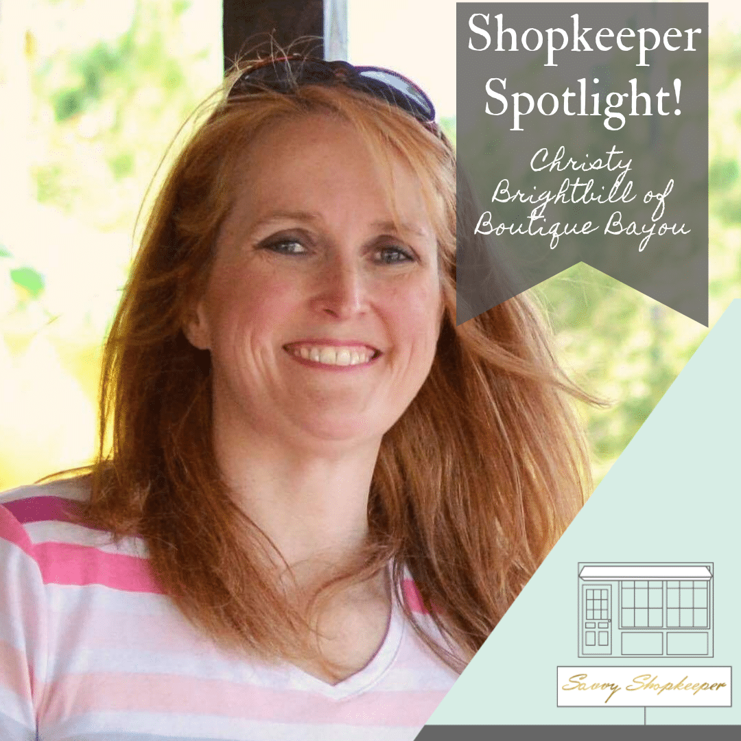 Shopkeeper Spotlight:  Christy Brightbill of Boutique Bayou