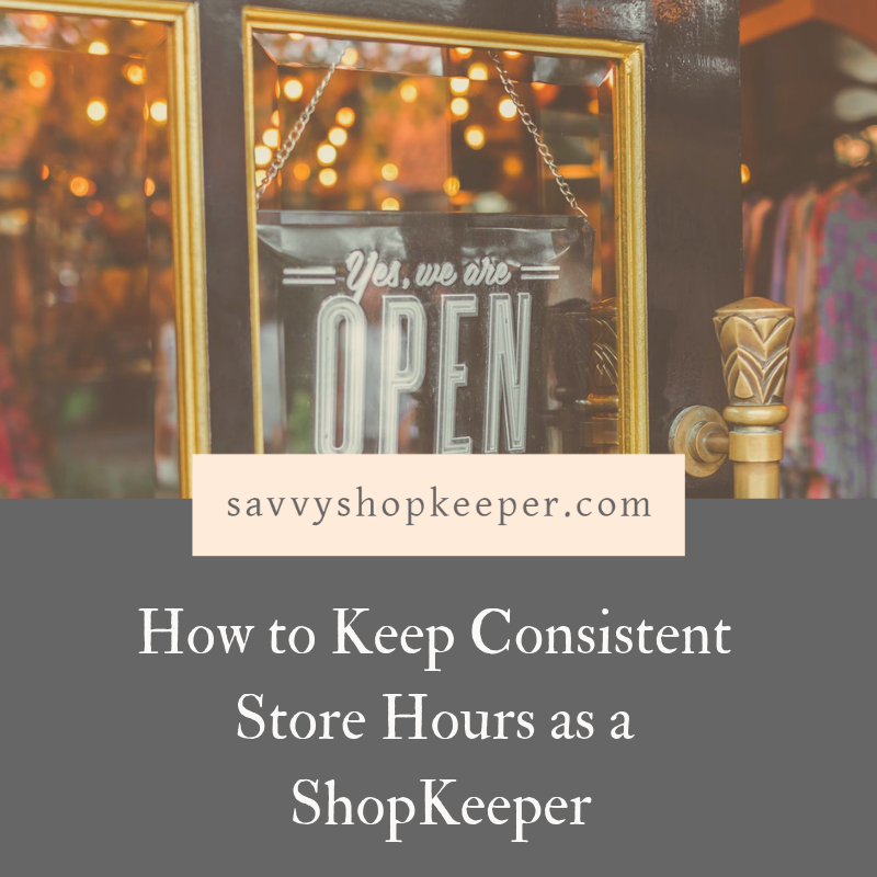 How to Keep Consistent Store Hours as a Shopkeeper