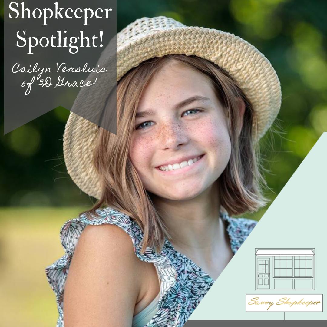 Shopkeeper Spotlight: Cailyn Versluis of 3D Grace