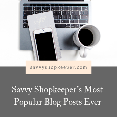 Savvy Shopkeeper's Most Popular Blog Posts Ever